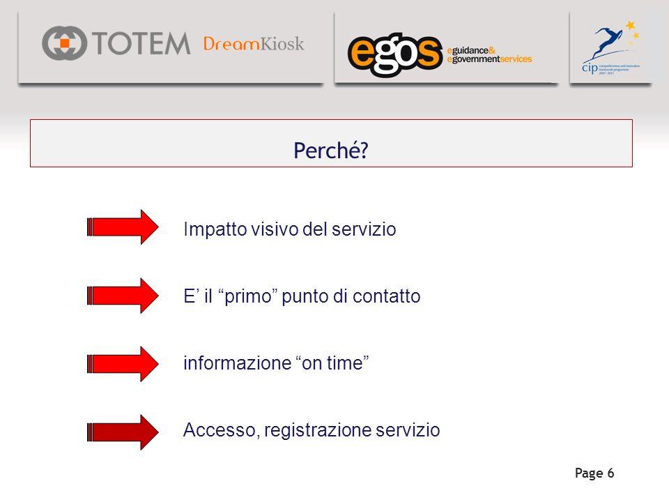 Perché? Page 6 Impatto visivo del servizio E il primo punto di contatto informazione on time Accesso, registrazione servizio