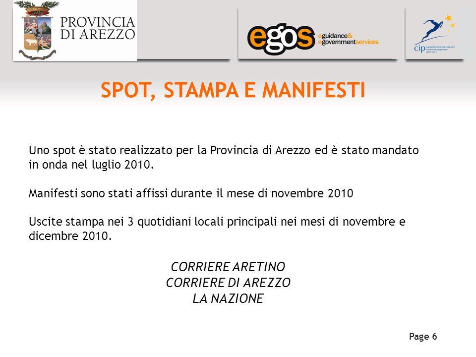 YOUR LOGO HERE SPOT, STAMPA E MANIFESTI Page 6 Uno spot è stato realizzato per la Provincia di Arezzo ed è stato mandato in onda nel luglio 2010.