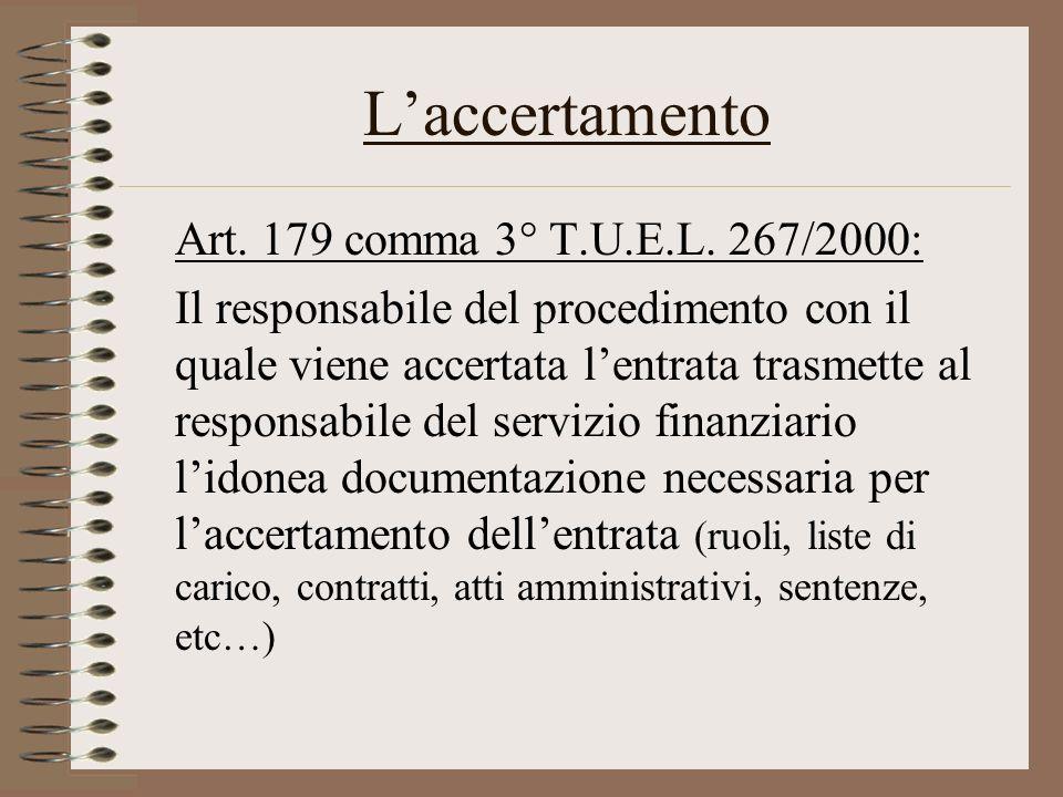 Laccertamento Art. 179 comma 3° T.U.E.L. 267/2000: Il responsabile del procedimento con il quale viene accertata lentrata trasmette al responsabile de