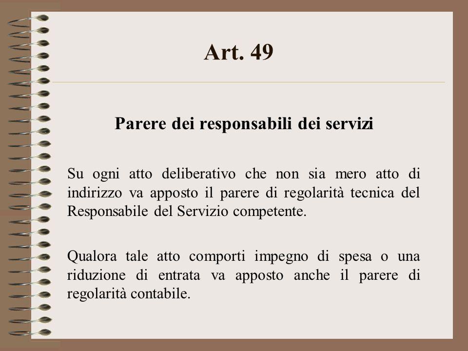 Art. 49 Parere dei responsabili dei servizi Su ogni atto deliberativo che non sia mero atto di indirizzo va apposto il parere di regolarità tecnica de