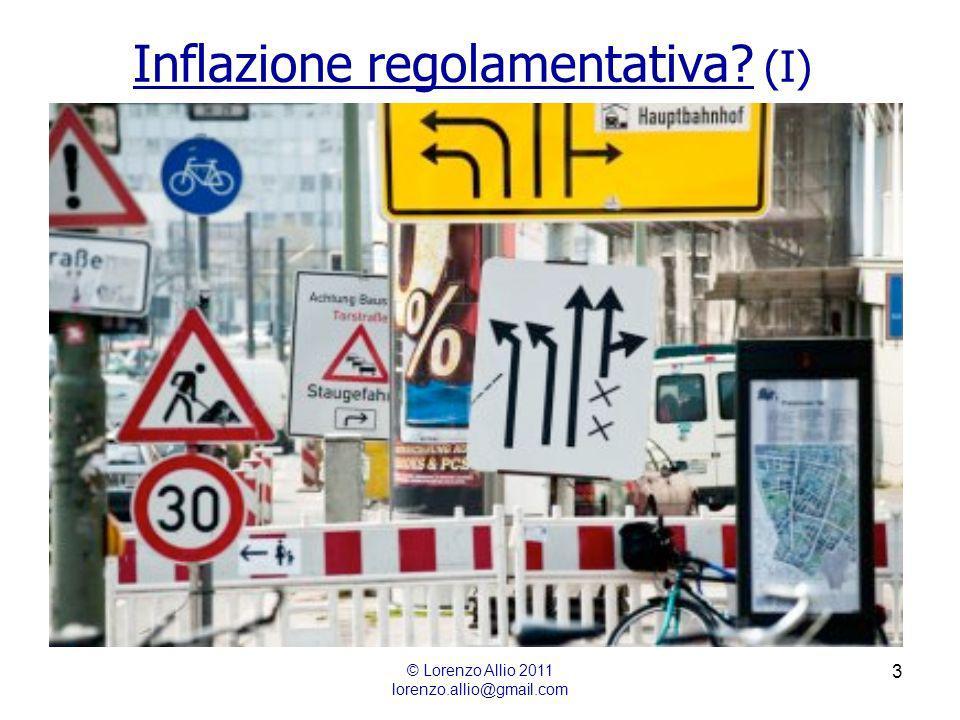 4 Inflazione regolamentativa? (II) © Lorenzo Allio 2011 lorenzo.allio@gmail.com