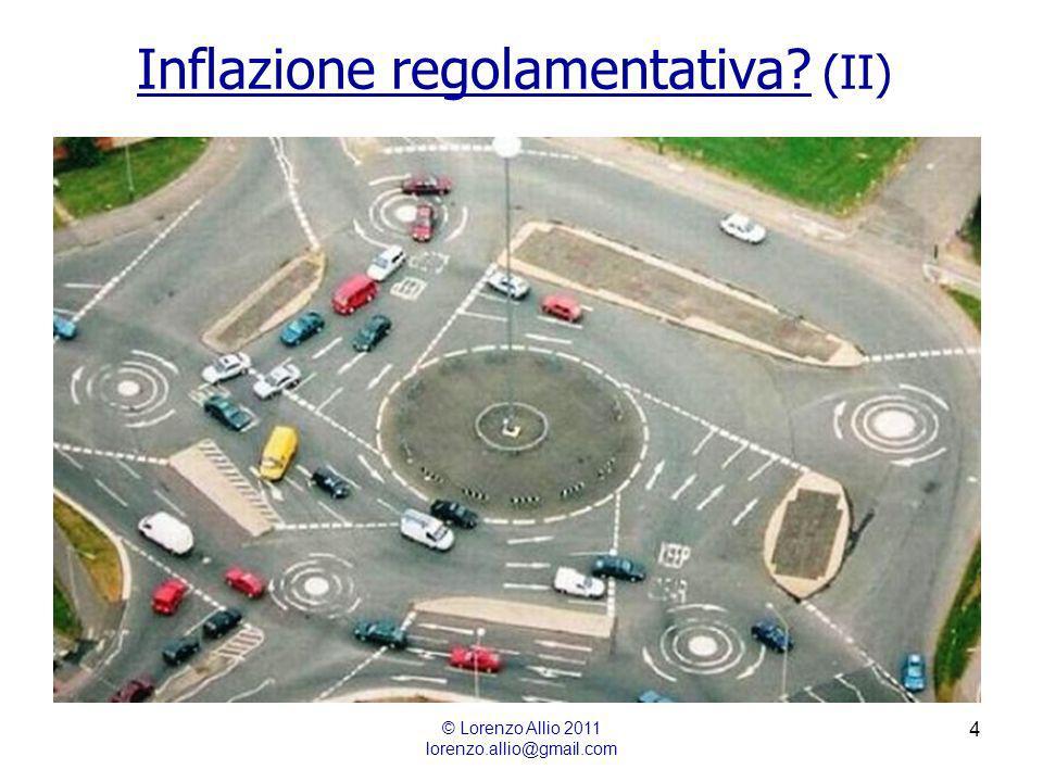 4 Inflazione regolamentativa (II) © Lorenzo Allio 2011 lorenzo.allio@gmail.com