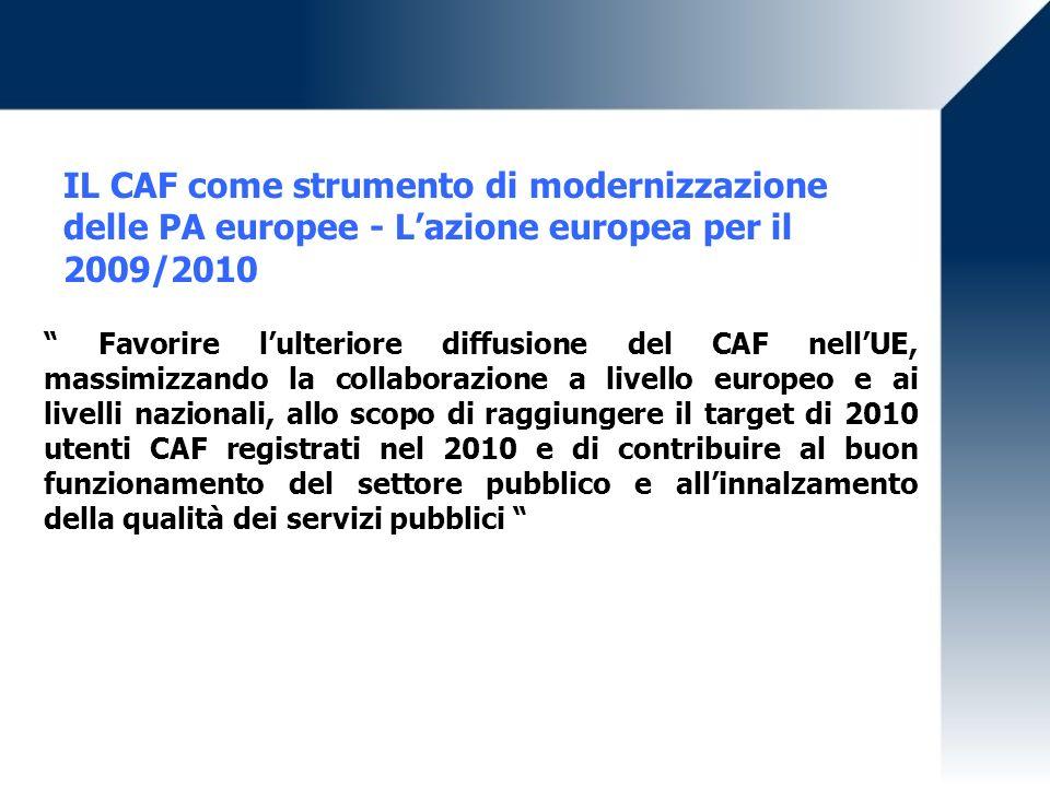 Favorire lulteriore diffusione del CAF nellUE, massimizzando la collaborazione a livello europeo e ai livelli nazionali, allo scopo di raggiungere il