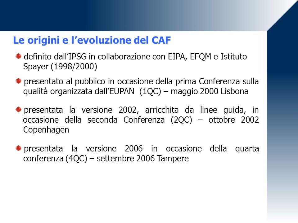 Le origini e levoluzione del CAF definito dallIPSG in collaborazione con EIPA, EFQM e Istituto Spayer (1998/2000) presentato al pubblico in occasione