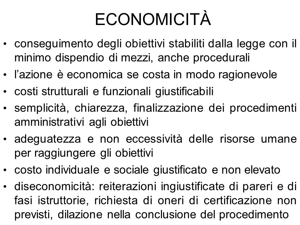 ECONOMICITÀ conseguimento degli obiettivi stabiliti dalla legge con il minimo dispendio di mezzi, anche procedurali lazione è economica se costa in mo