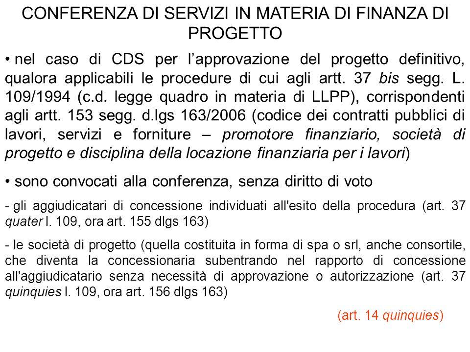 CONFERENZA DI SERVIZI IN MATERIA DI FINANZA DI PROGETTO nel caso di CDS per lapprovazione del progetto definitivo, qualora applicabili le procedure di