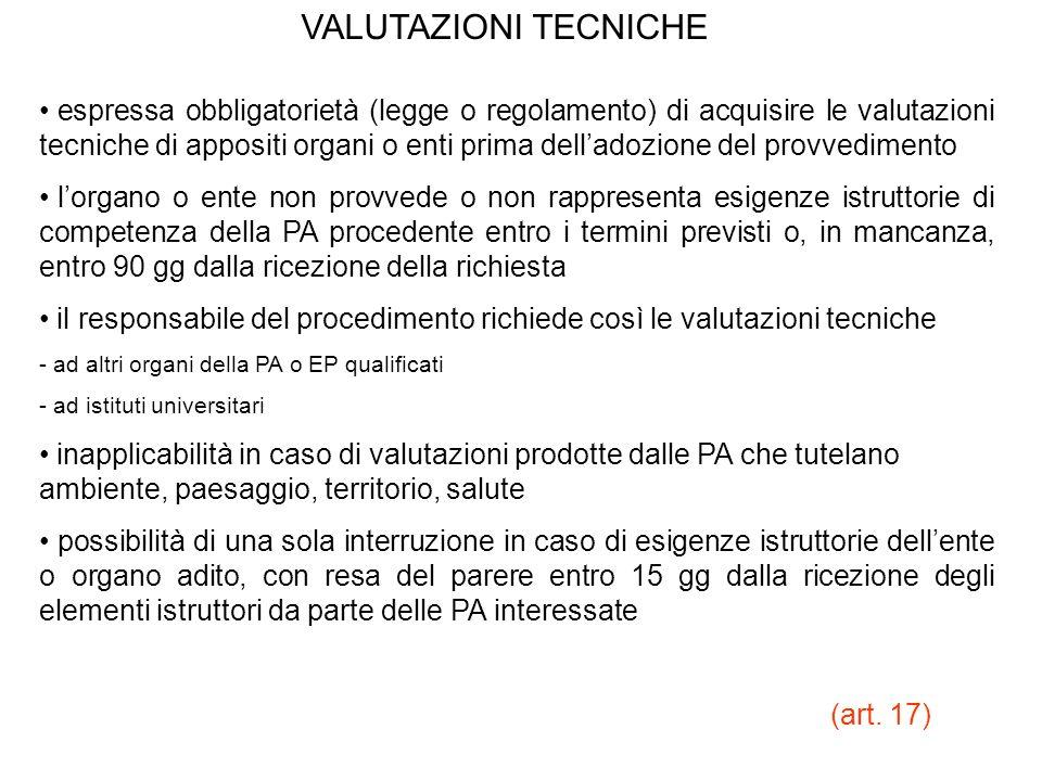 VALUTAZIONI TECNICHE espressa obbligatorietà (legge o regolamento) di acquisire le valutazioni tecniche di appositi organi o enti prima delladozione d