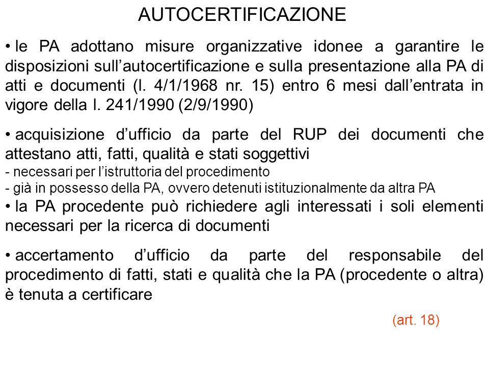 AUTOCERTIFICAZIONE le PA adottano misure organizzative idonee a garantire le disposizioni sullautocertificazione e sulla presentazione alla PA di atti