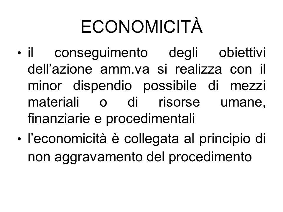 ECONOMICITÀ il conseguimento degli obiettivi dellazione amm.va si realizza con il minor dispendio possibile di mezzi materiali o di risorse umane, fin