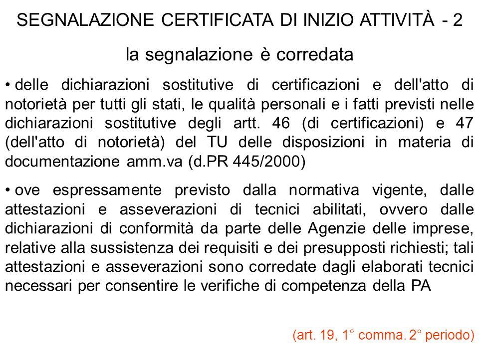 SEGNALAZIONE CERTIFICATA DI INIZIO ATTIVITÀ - 2 la segnalazione è corredata delle dichiarazioni sostitutive di certificazioni e dell'atto di notorietà