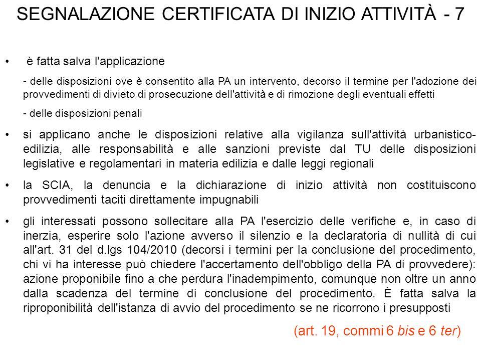 SEGNALAZIONE CERTIFICATA DI INIZIO ATTIVITÀ - 7 è fatta salva l'applicazione - delle disposizioni ove è consentito alla PA un intervento, decorso il t