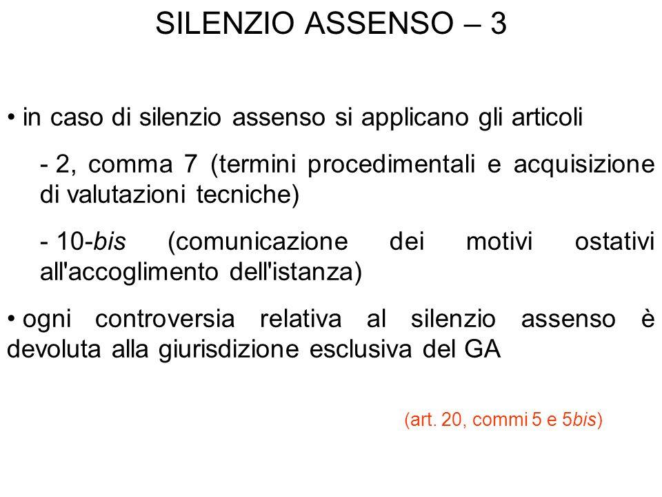 SILENZIO ASSENSO – 3 in caso di silenzio assenso si applicano gli articoli - 2, comma 7 (termini procedimentali e acquisizione di valutazioni tecniche