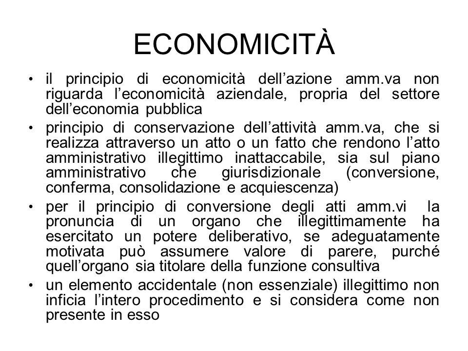 ECONOMICITÀ il principio di economicità dellazione amm.va non riguarda leconomicità aziendale, propria del settore delleconomia pubblica principio di