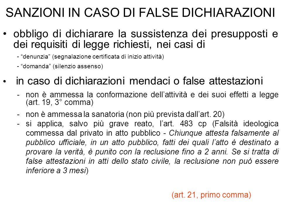 SANZIONI IN CASO DI FALSE DICHIARAZIONI obbligo di dichiarare la sussistenza dei presupposti e dei requisiti di legge richiesti, nei casi di - denunzi