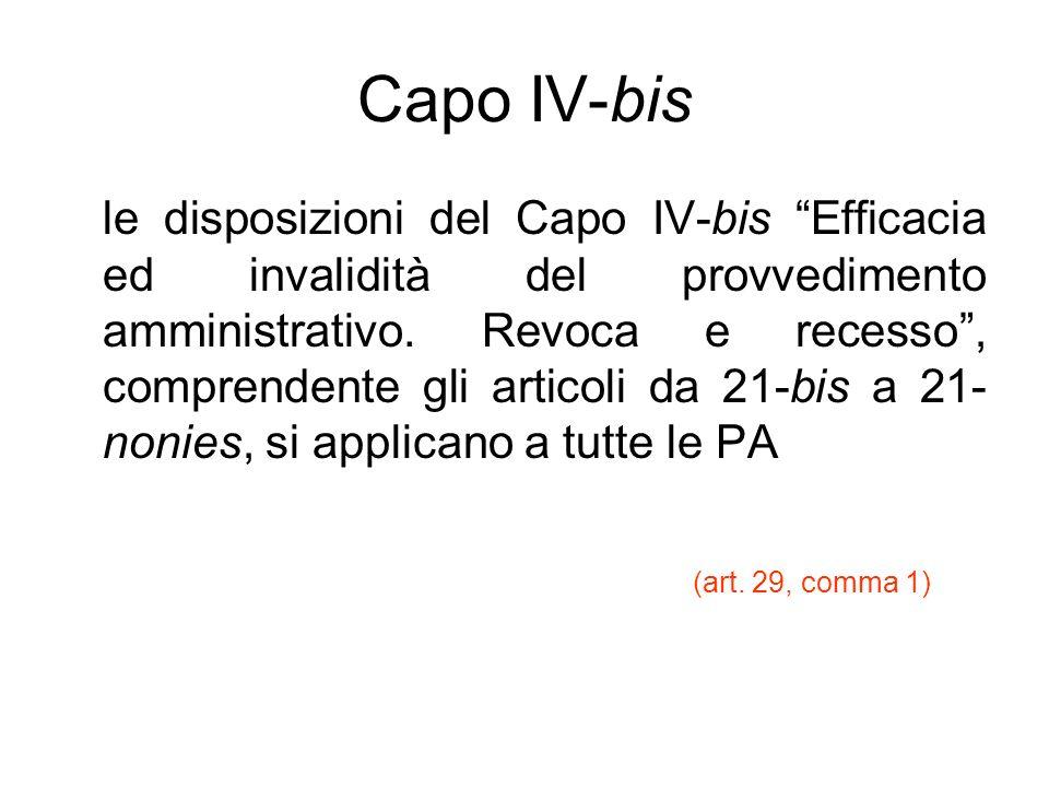 Capo IV-bis le disposizioni del Capo IV-bis Efficacia ed invalidità del provvedimento amministrativo. Revoca e recesso, comprendente gli articoli da 2