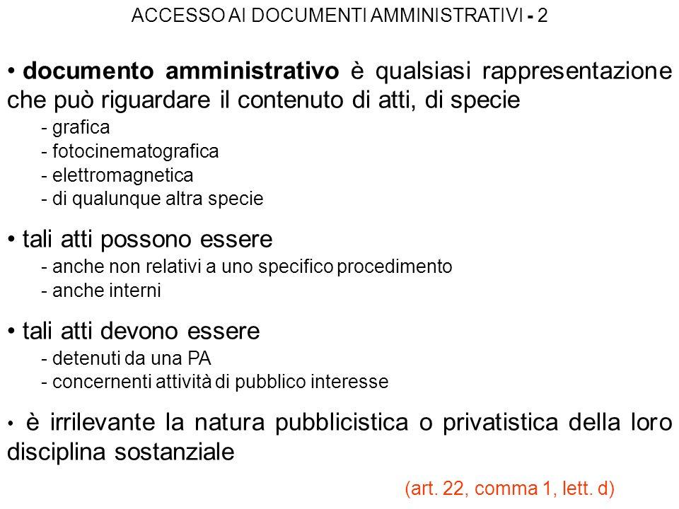 ACCESSO AI DOCUMENTI AMMINISTRATIVI - 2 documento amministrativo è qualsiasi rappresentazione che può riguardare il contenuto di atti, di specie - gra