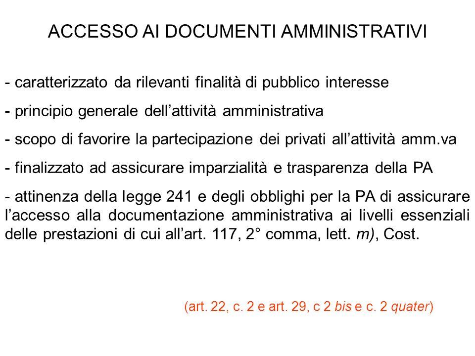 ACCESSO AI DOCUMENTI AMMINISTRATIVI - caratterizzato da rilevanti finalità di pubblico interesse - principio generale dellattività amministrativa - sc