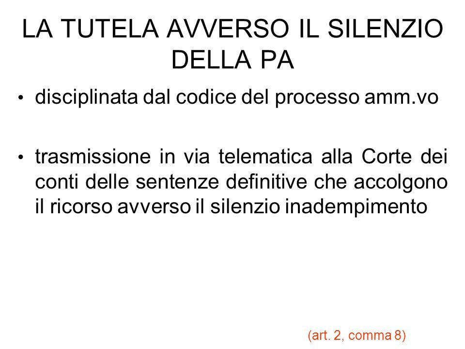 LA TUTELA AVVERSO IL SILENZIO DELLA PA disciplinata dal codice del processo amm.vo trasmissione in via telematica alla Corte dei conti delle sentenze