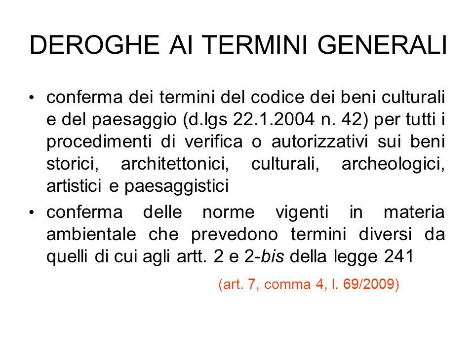 DEROGHE AI TERMINI GENERALI conferma dei termini del codice dei beni culturali e del paesaggio (d.lgs 22.1.2004 n. 42) per tutti i procedimenti di ver