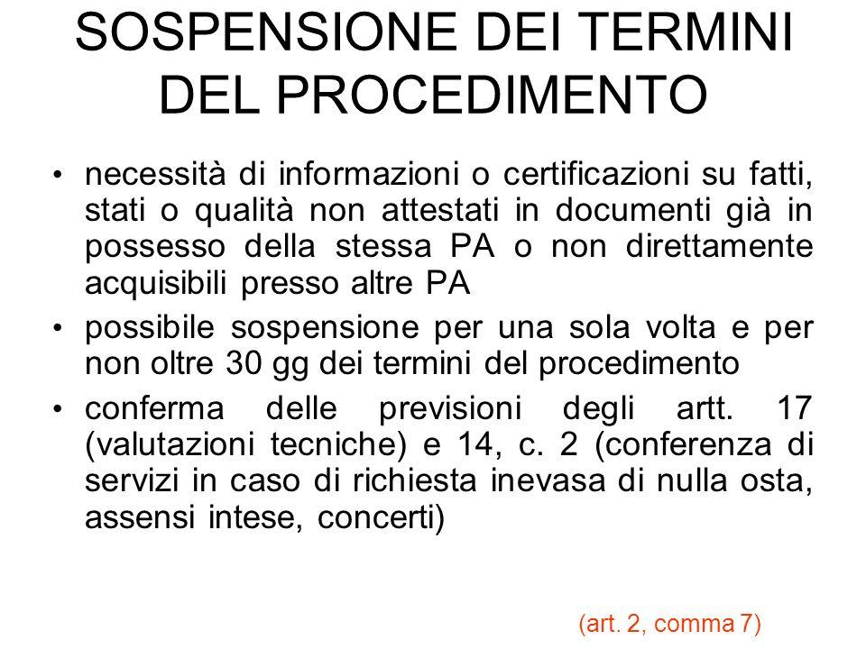 SOSPENSIONE DEI TERMINI DEL PROCEDIMENTO (art. 2, comma 7) necessità di informazioni o certificazioni su fatti, stati o qualità non attestati in docum