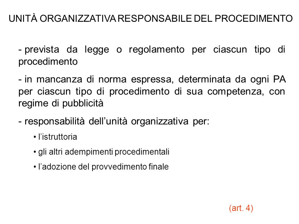 UNITÀ ORGANIZZATIVA RESPONSABILE DEL PROCEDIMENTO - prevista da legge o regolamento per ciascun tipo di procedimento - in mancanza di norma espressa,
