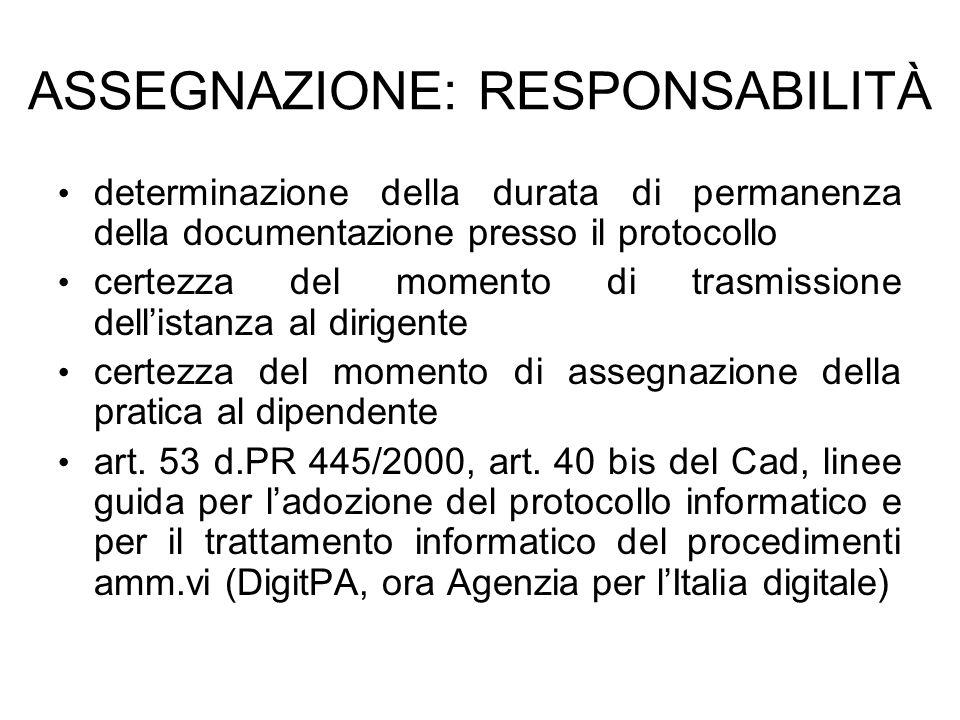 ASSEGNAZIONE: RESPONSABILITÀ determinazione della durata di permanenza della documentazione presso il protocollo certezza del momento di trasmissione