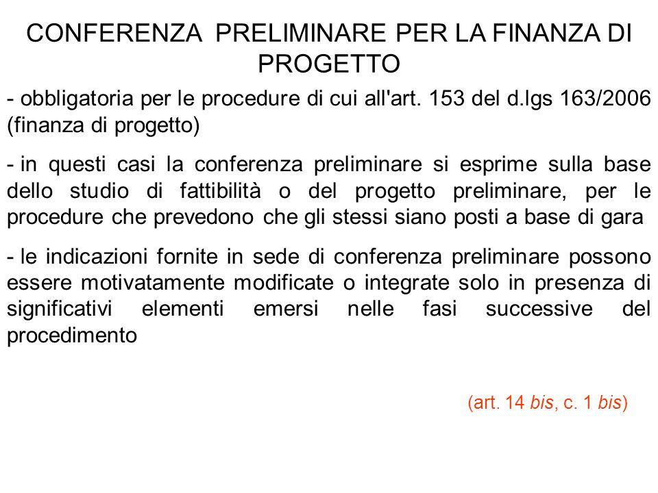 CONFERENZA PRELIMINARE PER LA FINANZA DI PROGETTO - obbligatoria per le procedure di cui all'art. 153 del d.lgs 163/2006 (finanza di progetto) - in qu
