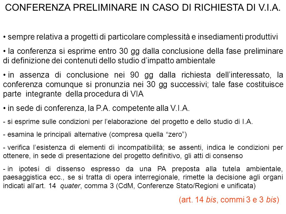 CONFERENZA PRELIMINARE IN CASO DI RICHIESTA DI V.I.A. sempre relativa a progetti di particolare complessità e insediamenti produttivi la conferenza si