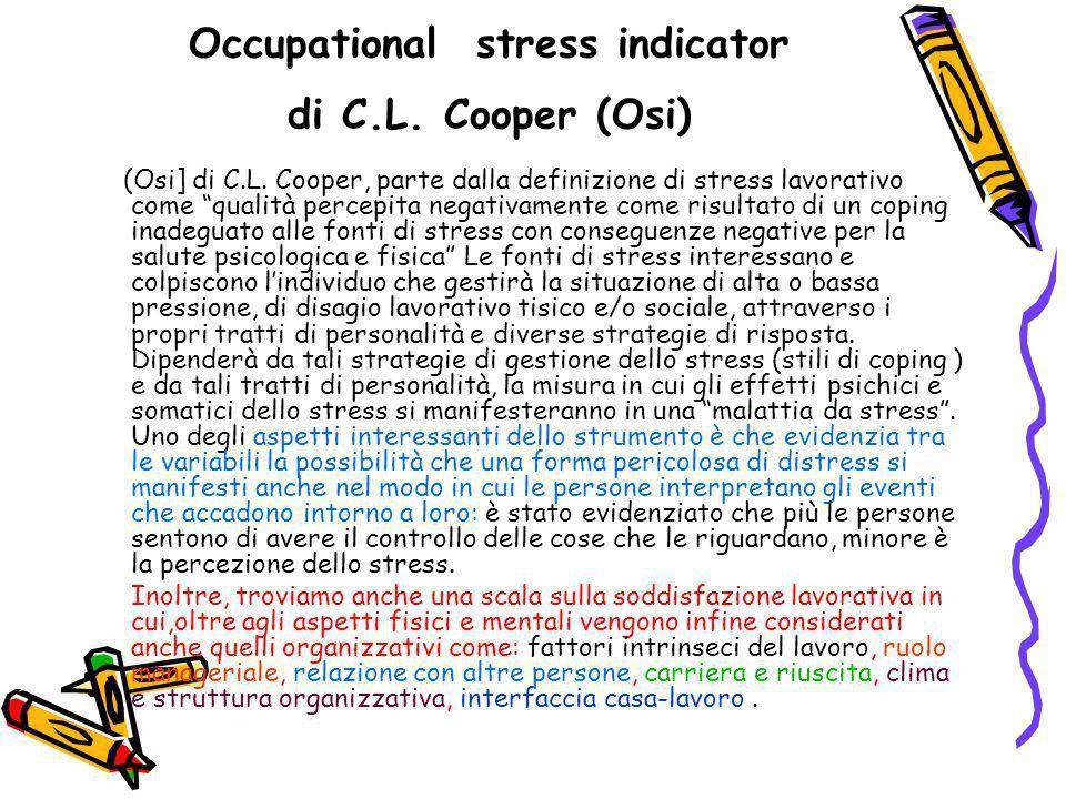 Occupational stress indicator di C.L. Cooper (Osi) (Osi] di C.L. Cooper, parte dalla definizione di stress lavorativo come qualità percepita negativam