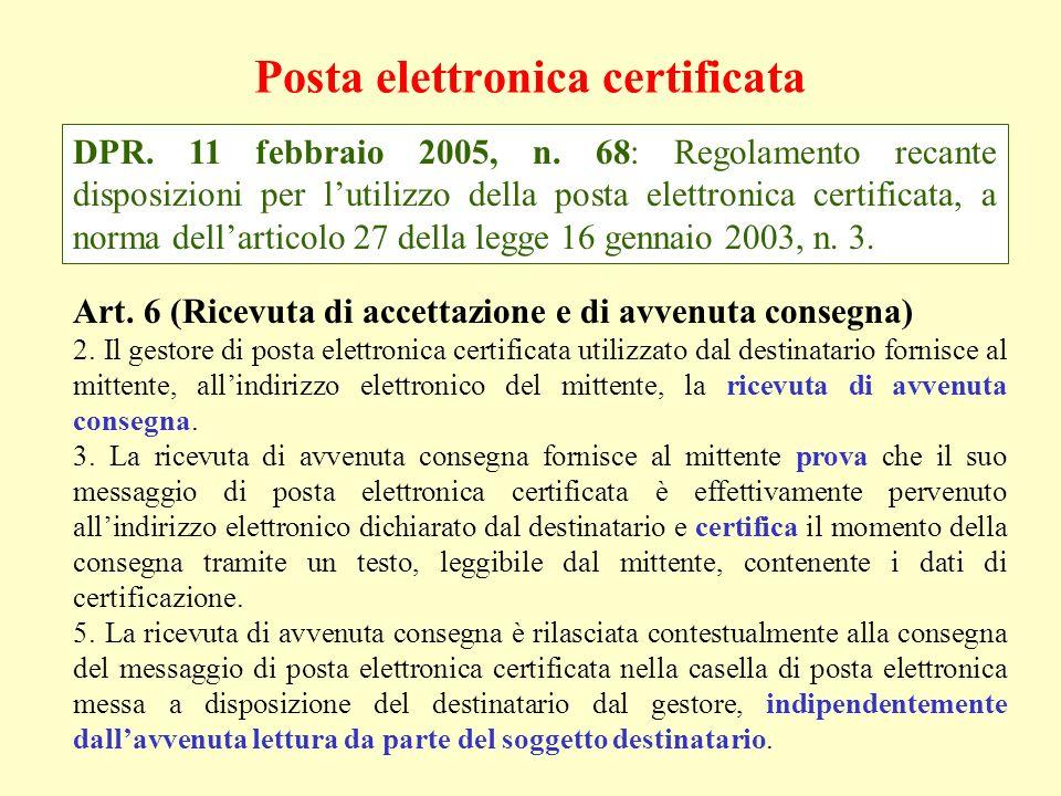 Posta elettronica certificata DPR. 11 febbraio 2005, n. 68: Regolamento recante disposizioni per lutilizzo della posta elettronica certificata, a norm