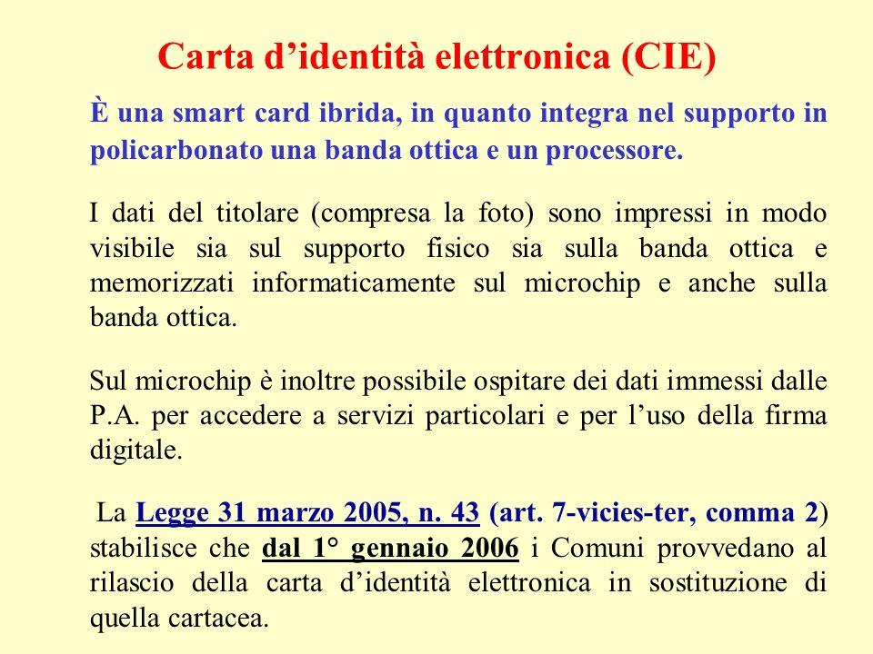 È una smart card ibrida, in quanto integra nel supporto in policarbonato una banda ottica e un processore. I dati del titolare (compresa la foto) sono