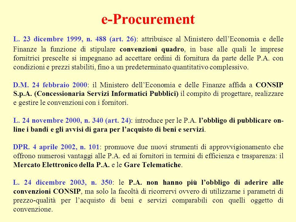 L. 23 dicembre 1999, n. 488 (art. 26): attribuisce al Ministero dellEconomia e delle Finanze la funzione di stipulare convenzioni quadro, in base alle