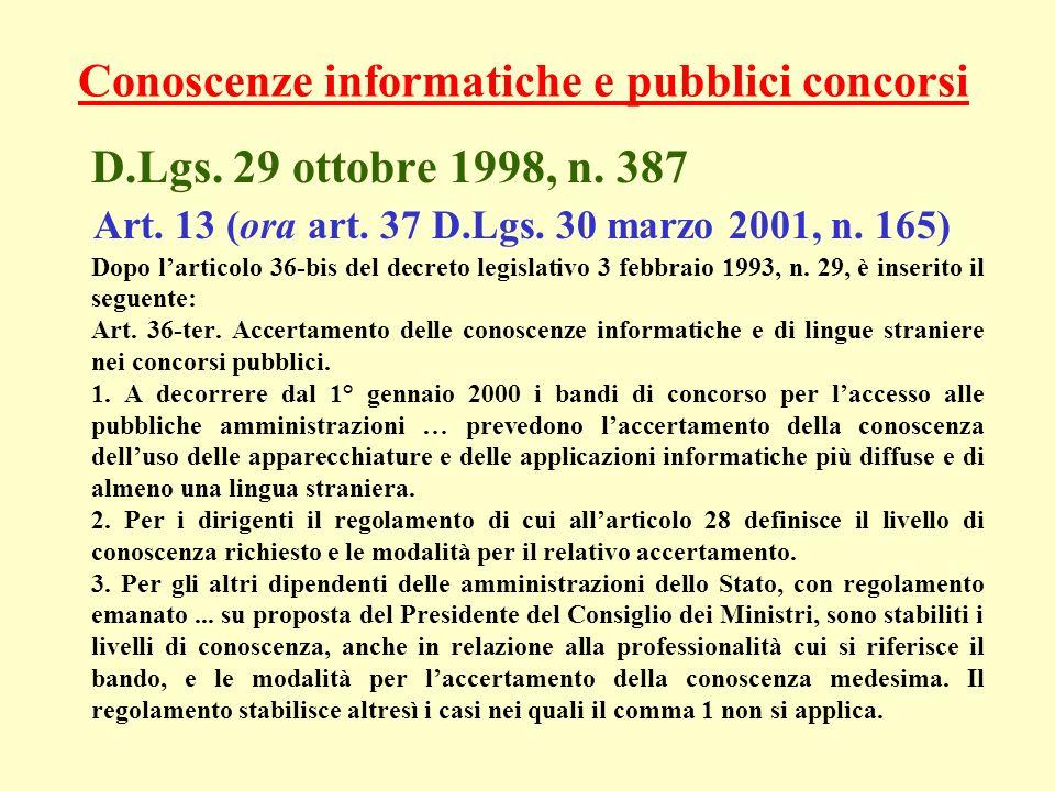 D.Lgs. 29 ottobre 1998, n. 387 Art. 13 (ora art. 37 D.Lgs. 30 marzo 2001, n. 165) Dopo larticolo 36-bis del decreto legislativo 3 febbraio 1993, n. 29