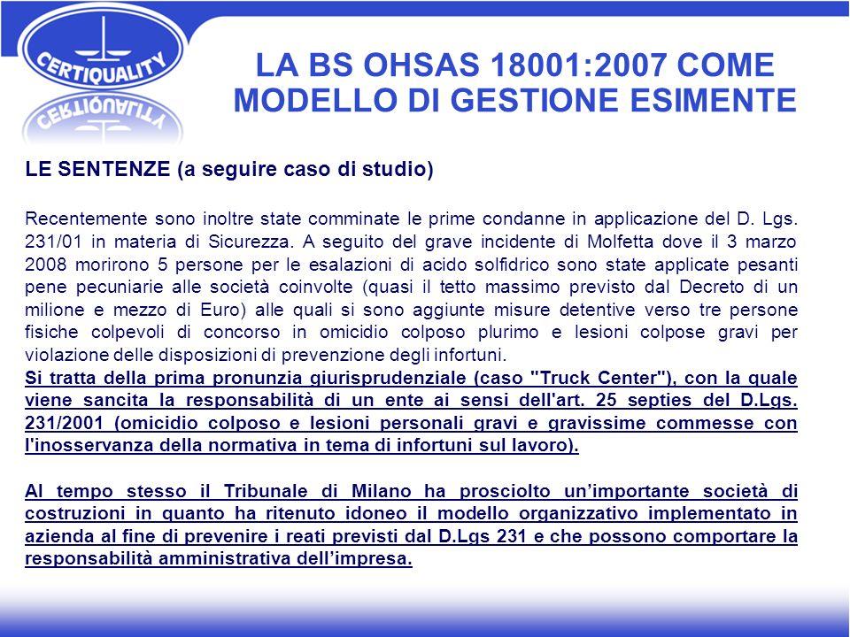 LE SENTENZE (a seguire caso di studio) Recentemente sono inoltre state comminate le prime condanne in applicazione del D. Lgs. 231/01 in materia di Si