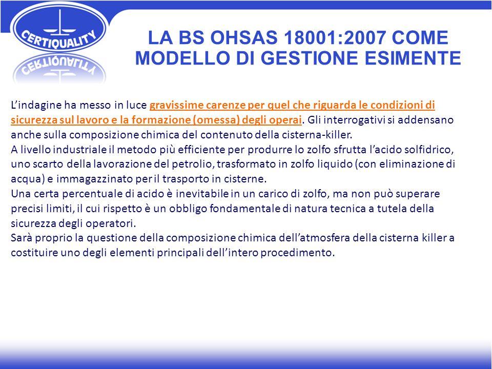 LA BS OHSAS 18001:2007 COME MODELLO DI GESTIONE ESIMENTE Lindagine ha messo in luce gravissime carenze per quel che riguarda le condizioni di sicurezz