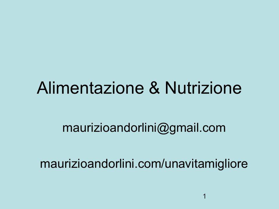 1 Alimentazione & Nutrizione maurizioandorlini@gmail.com maurizioandorlini.com/unavitamigliore