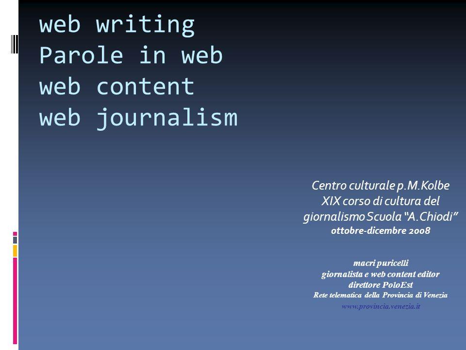 web writing Parole in web web content web journalism Centro culturale p.M.Kolbe XIX corso di cultura del giornalismo Scuola A.Chiodi ottobre-dicembre