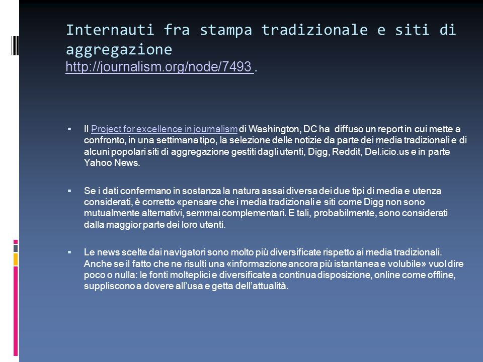 Internauti fra stampa tradizionale e siti di aggregazione http://journalism.org/node/7493.