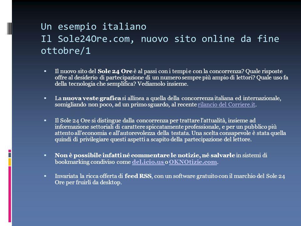 Un esempio italiano Il Sole24Ore.com, nuovo sito online da fine ottobre/1 Il nuovo sito del Sole 24 Ore è al passi con i tempi e con la concorrenza? Q
