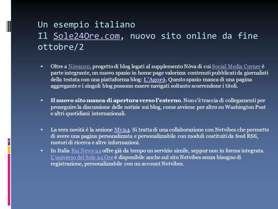 Un esempio italiano Il Sole24Ore.com, nuovo sito online da fine ottobre/2Sole24Ore.com Oltre a Nòva100, progetto di blog legati al supplemento Nòva di