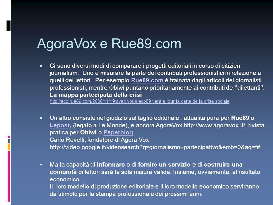 AgoraVox e Rue89.com Ci sono diversi modi di comparare i progetti editoriali in corso di citizien journalism. Uno è misurare la parte dei contributi p