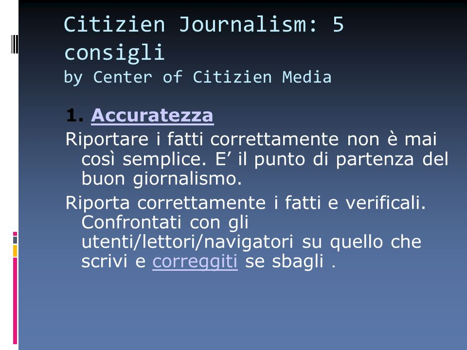 Citizien Journalism: 5 consigli by Center of Citizien Media 1.