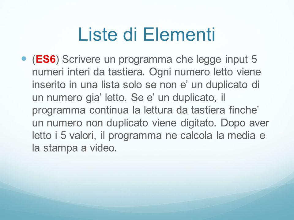 Liste di Elementi (ES6) Scrivere un programma che legge input 5 numeri interi da tastiera. Ogni numero letto viene inserito in una lista solo se non e