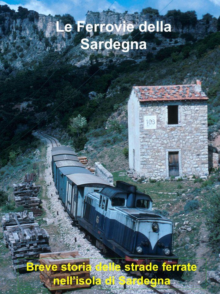 Breve storia delle strade ferrate nellisola di Sardegna Le Ferrovie della Sardegna