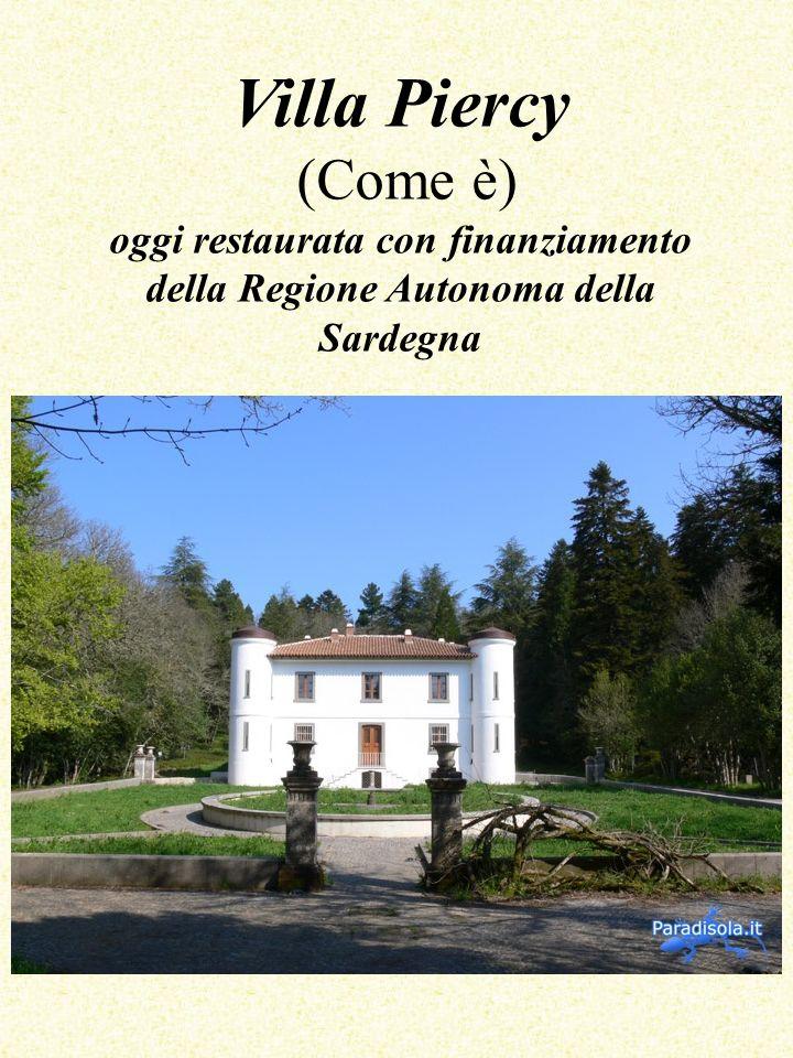 Villa Piercy (Come è) oggi restaurata con finanziamento della Regione Autonoma della Sardegna