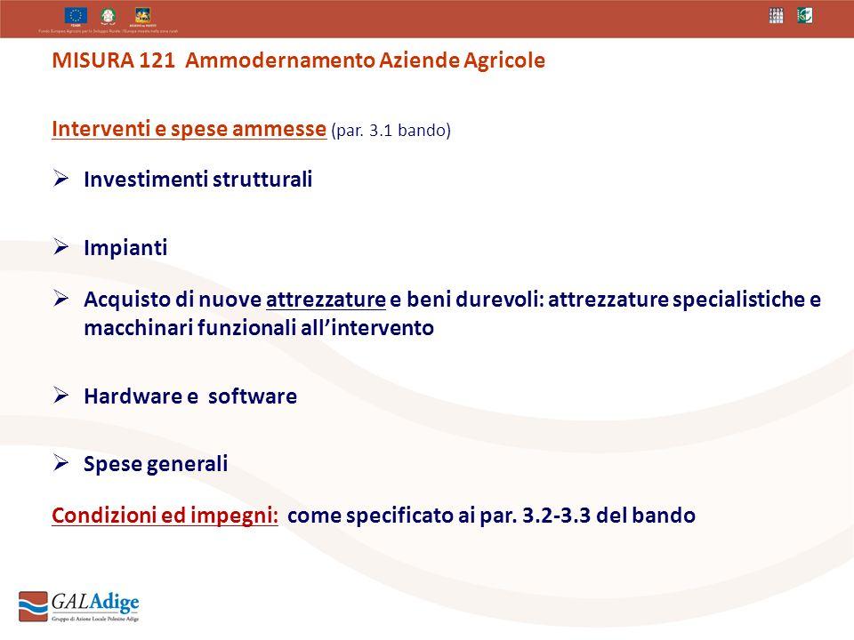MISURA 121 Ammodernamento Aziende Agricole Interventi e spese ammesse (par.