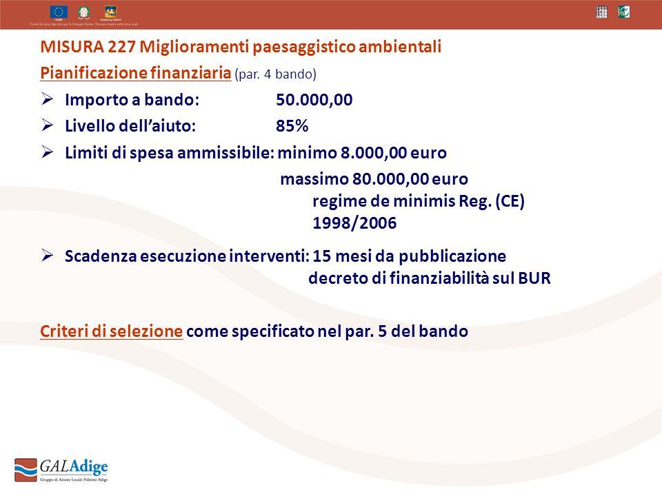 MISURA 227 Miglioramenti paesaggistico ambientali Pianificazione finanziaria (par.