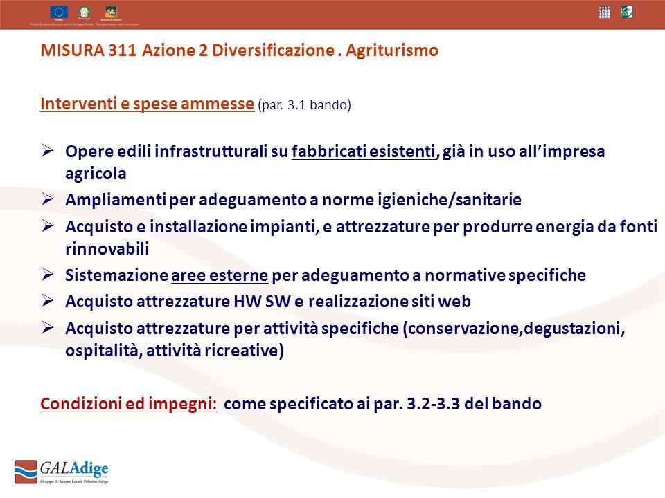 MISURA 311 Azione 2 Diversificazione. Agriturismo Interventi e spese ammesse (par.