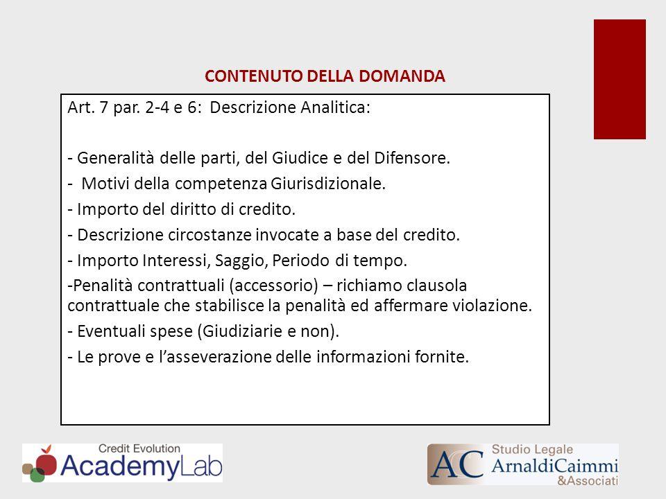 CONTENUTO DELLA DOMANDA Art. 7 par. 2-4 e 6: Descrizione Analitica: - Generalità delle parti, del Giudice e del Difensore. - Motivi della competenza G