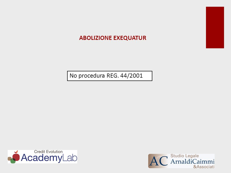 ABOLIZIONE EXEQUATUR No procedura REG. 44/2001